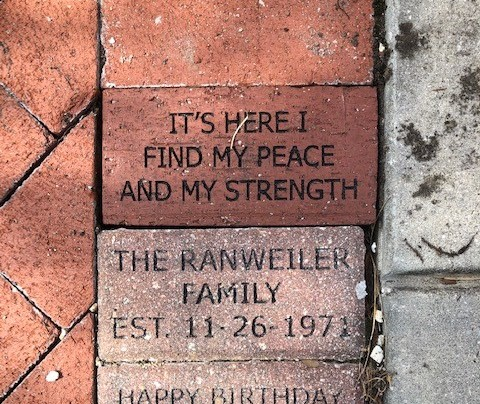 Donated bricks and benches Brick donated by Karen Behrns - Its here I find my peace and my strength